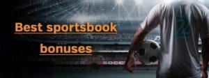 Best Sportbook Bonuses